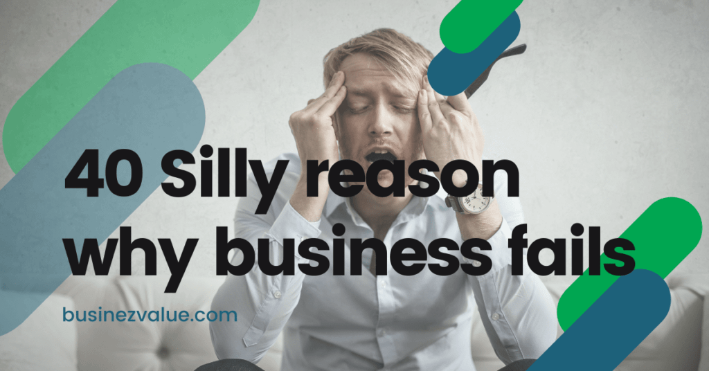 40 Reasons! Why Startup & Business Fails?