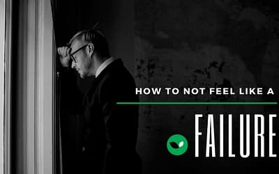How to train ourselves to not feel like a failure? 7 step guide