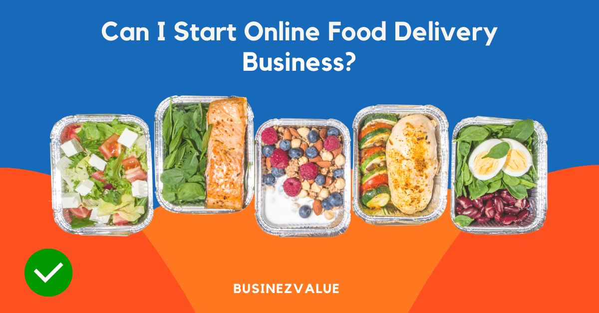 can-i-start-online-food-delivery-business