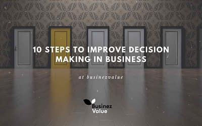10 steps to improve decision-making ability in business
