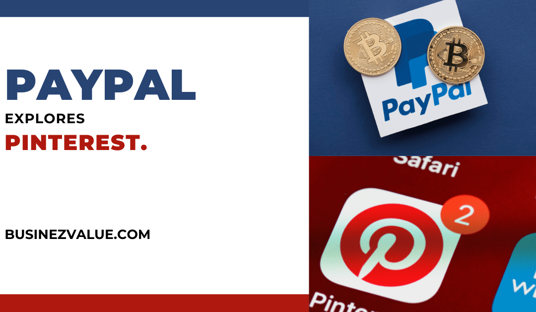 What Do You Think Of PayPal Acquiring Pinterest