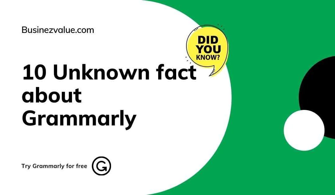 10 Unknown Fact about Grammarly | Amazing facts besides Grammarly free trial