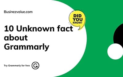 10 Unknown Fact about Grammarly   Amazing facts besides Grammarly free trial