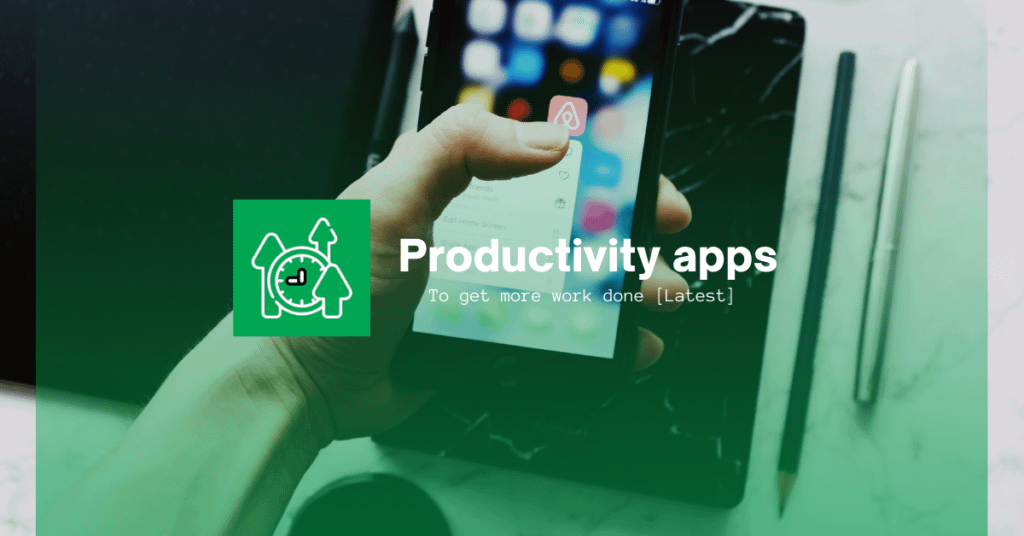 Explore these Best apps to improve your productivity.