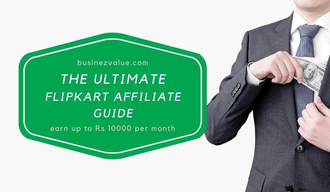 Learn fast to make 10000 Rs on Flipkart affiliate program | affiliate marketing guide 2021